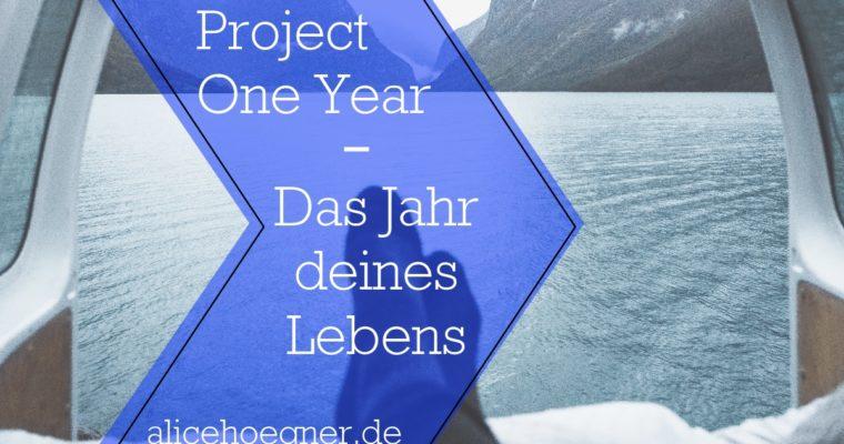 Project One Year – Das Jahr deines Lebens