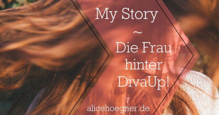 Meine Story – Die Frau hinter Diva Up!